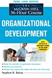 img - for The McGraw-Hill 36-Hour Course: Organizational Development (McGraw-Hill 36-Hour Courses) book / textbook / text book