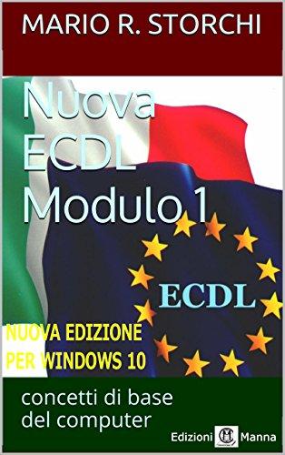 Nuova ECDL - Computer Essentials per Windows 10: (Concetti di base del computer)