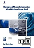 Managing VMware Infrastructure with Windows PowerShell TFM