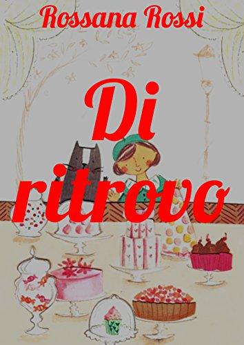 Di ritrovo (Italian Edition) by Rossana Rossi