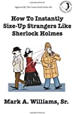 How To Instantly Size Up Strangers Like Sherlock Holmes