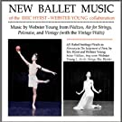 New Ballet Music of the Eric Hyrst-Webster Young C