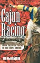 Cajun Racing: From the Bush Tracks to the Triple Crown