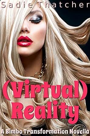 Virtual) Reality: A Bimbo Transformation Novella - Kindle edition by