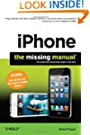 iPhone: The Missing Manual (Missing M...