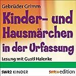Kinder- und Hausmärchen in der Urfassung | Brüder Grimm