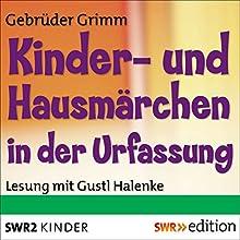 Kinder- und Hausmärchen in der Urfassung (       ungekürzt) von Brüder Grimm Gesprochen von: Gustl Halenke