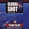 Global Shot (       UNABRIDGED) by Trevor Scott Narrated by Terry Rose