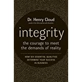 Integrity: The Courage to Face the Demands of Reali ~ Henry Cloud