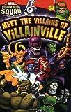 Super Hero Squad: Meet the Villains of Villainville (Passport to Reading Level 2)