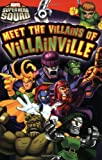 Lucy Rosen Meet the Villains of Villainville (Marvel Super Hero Squad Readers)