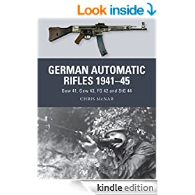 German Automatic Rifles 1941-45: Gew 41, Gew 43, FG 42 and StG 44 (Weapon 24)
