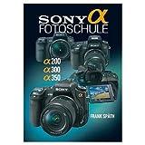 "Sony Alpha Fotoschule: Alpha 200 / 300 / 350von ""Frank Sp�th"""