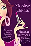 Kissing Santa: A Romantic Comedy Novella (Christmas Street Book 2)