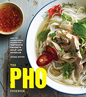 Book Cover: The Pho Cookbook: Easy to Adventurous Recipes for Vietnam's Favorite Soup and Noodles