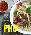 The Pho Cookbook: Easy to Adventurous...