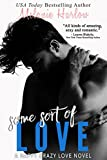 Some Sort of Love: A Happy Crazy Love Novel (English Edition)