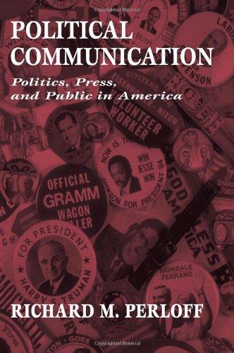Political Communication: Politics, Press, and Public in...