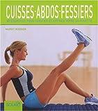 Cuisses-abdos-fessiers : 80 exercices pour tonifier et affiner votre silhouette