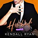 Hitched, Vol. 3: The Imperfect Love Series, Book 3 Audiobook by Kendall Ryan Narrated by Alexander Cendese