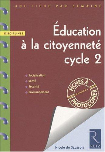éducation à la citoyenneté , cycle 2 , une fiche par semaine
