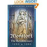 Montfort: The Revolutionary 1253 to 1260