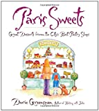 : Paris Sweets: Great Desserts From the City's Best Pastry Shops