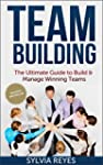 Team Building: The Ultimate Guide to...