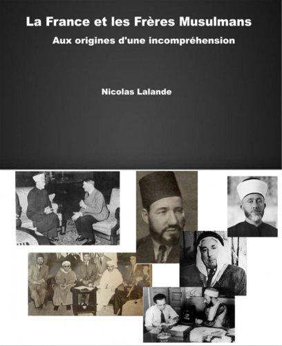 Couverture du livre La France et les Frères Musulmans : aux origines d'une incompréhension