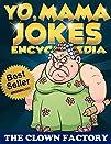 Yo Mama Jokes Encyclopedia…..The Wo…