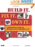 Build It. Fix It. Own It: A Beginner'...