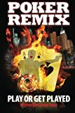 img - for Poker Remix: Play or Get Played book / textbook / text book
