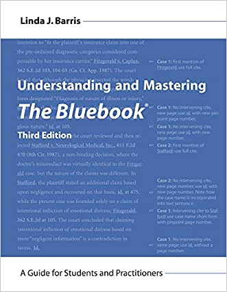 Understanding and Mastering The Bluebook: A Guide for Students and Practitioners, Third Edition