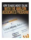 How to Make Money Online with the Amazon Associates Program