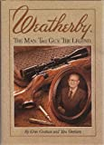 img - for Weatherby: The Man. the Gun. the Legend. book / textbook / text book