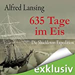 635 Tage im Eis: Die Shackleton-Expedition | Alfred Lansing