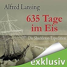 635 Tage im Eis: Die Shackleton-Expedition Hörbuch von Alfred Lansing Gesprochen von: Wolfgang Condrus