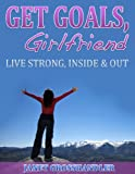 img - for Get Goals, Girlfriend book / textbook / text book