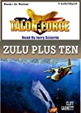 img - for Zulu Plus Ten by Cliff Garnett (Talon Force Series, Book 6) from Books In Motion. com book / textbook / text book