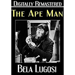 The Ape Man - Digitally Remastered