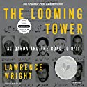 The Looming Tower: Al-Qaeda and the Road to 9/11 (       UNABRIDGED) by Lawrence Wright Narrated by Alan Sklar