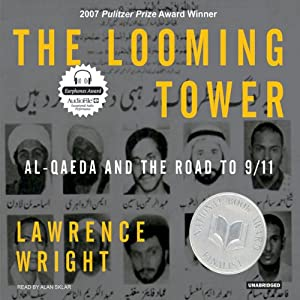 The Looming Tower: Al-Qaeda and the Road to 9/11 | [Lawrence Wright]