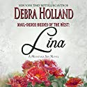 Mail-Order Brides of the West, Book 4: Lina: A Montana Sky Novel Audiobook by Debra Holland Narrated by Lara Asmundson