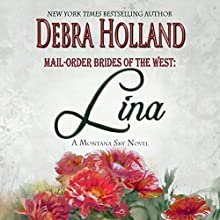 Mail-Order Brides of the West, Book 4: Lina: A Montana Sky Novel (       UNABRIDGED) by Debra Holland Narrated by Lara Asmundson