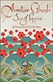 Sea of Poppies: Book One Of The Ibis Trilogy