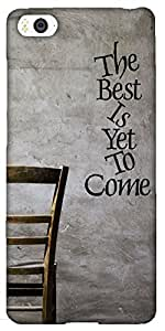 Snoogg The Best Is Yet To Come Solid Snap On - Back Cover All Around Protecti...
