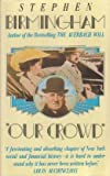 Our Crowd (Macdonald library non-fiction) (0356120287) by Birmingham, Stephen
