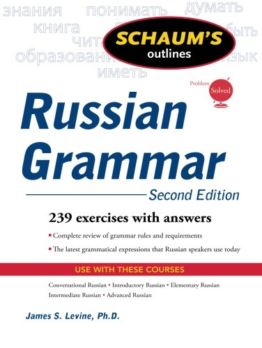 Schaum's Outline of Russian Grammar, Second Edition...