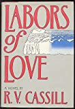 Labors of Love (0877952612) by Cassill, R. V.
