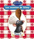 Ratatouille : Les recettes de R�my :...